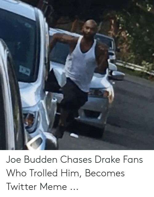 Migos Joe Budden Memes: Joe Budden Chases Drake Fans Who Trolled Him, Becomes Twitter Meme ...