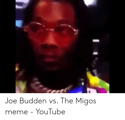 Migos Joe Budden Memes: Joe Budden vs. The Migos meme - YouTube