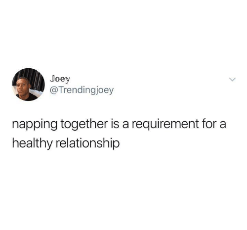 napping: Joey  @Trendingjoey  napping together is a requirement for a  healthy relationship