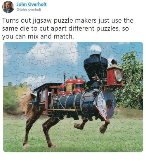 Dank, Match, and 🤖: John Overholt  @john_overholt  Turns out jigsaw puzzle makers just use the  same die to cut apart different puzzles, so  you can mix and match.