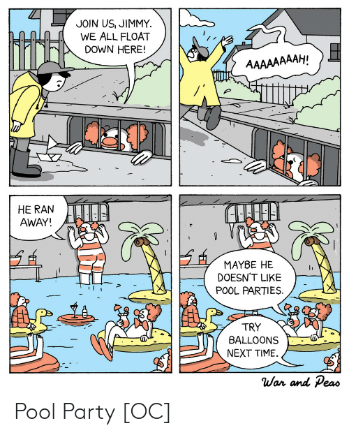balloons: JOIN US, JIMMY  WE ALL FLOAT  DOWN HERE!  AAAAAAAAH!  HE RAN  AWAY!  MAYBE HE  DOESN'T LIKE  POOL PARTIES  TRY  BALLOONS  NEXT TIME  War and Peas Pool Party [OC]