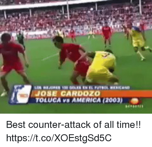 America, Memes, and Best: JOSE CARDOZO  TOLUCA Vs AMERICA (2003) Best counter-attack of all time!! https://t.co/XOEstgSd5C