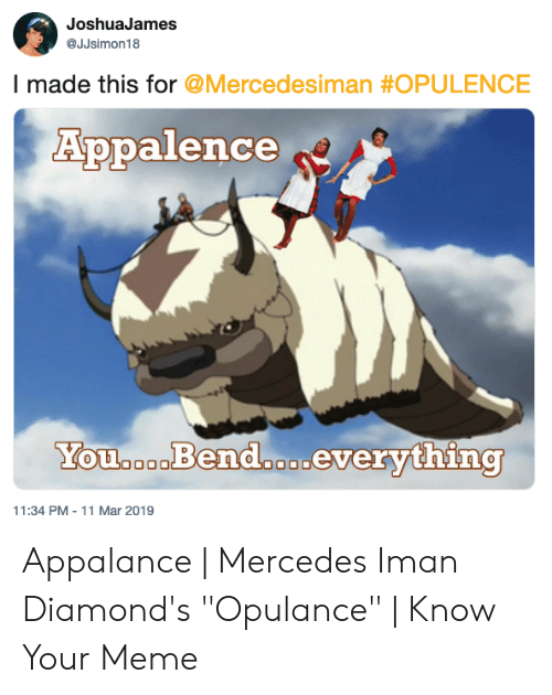 "Anime Mercedes Meme: JoshuaJames  @JJsimon18  I made this for @Mercedesiman #OPULENCE  Appalence  You....Bend....everything  11:34 PM-11 Mar 2019 Appalance | Mercedes Iman Diamond's ""Opulance"" 