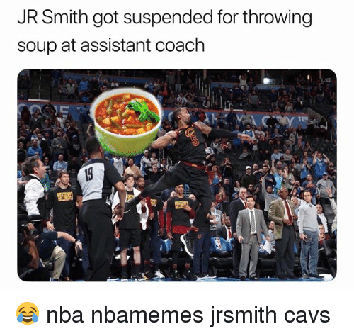 Basketball, Cavs, and J.R. Smith: JR Smith got suspended for throwing  soup at assistant coach  115 😂 nba nbamemes jrsmith cavs