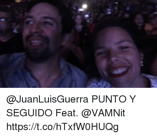 Memes, 🤖, and Feat: @JuanLuisGuerra PUNTO Y SEGUIDO Feat. @VAMNit https://t.co/hTxfW0HUQg