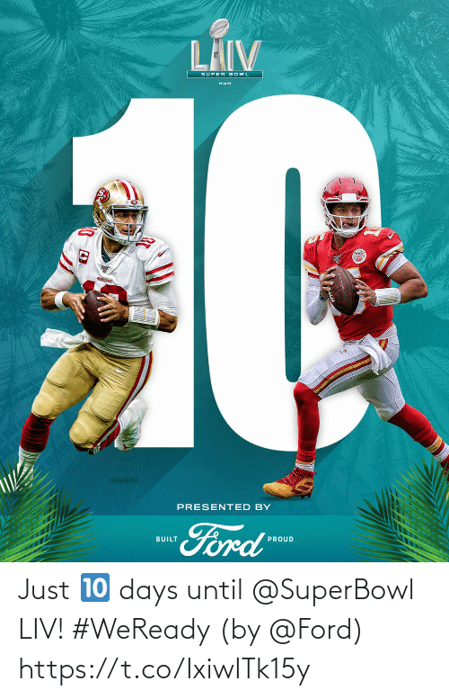 just: Just 🔟 days until @SuperBowl LIV! #WeReady  (by @Ford) https://t.co/IxiwITk15y