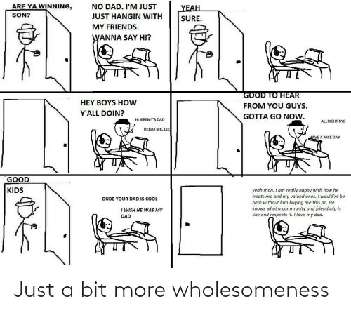 Bit: Just a bit more wholesomeness