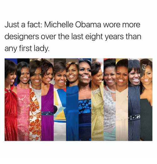First Ladies: Just a fact: Michelle Obama wore more  designers over the last eight years than  any first lady