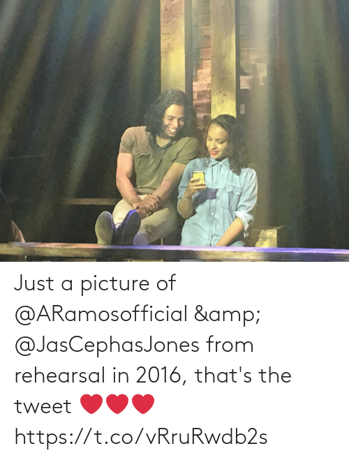 Thats: Just a picture of @ARamosofficial & @JasCephasJones from rehearsal in 2016, that's the tweet ❤️❤️❤️ https://t.co/vRruRwdb2s