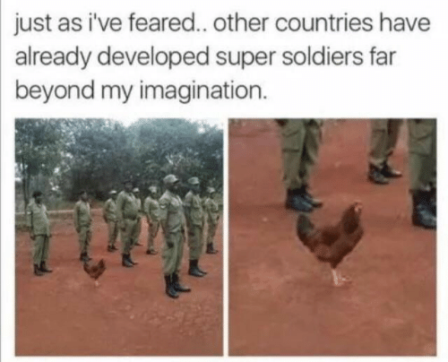 Soldiers: just as i've feared.. other countries have  already developed super soldiers far  beyond my imagination.