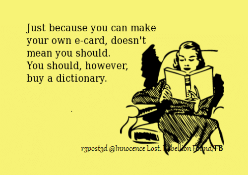 just because you can make your own e card doesn t mean you should