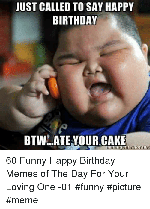 Prime Just Called To Say Happy Birthday Btwateyour Cake Mbmegeneratornet Funny Birthday Cards Online Fluifree Goldxyz