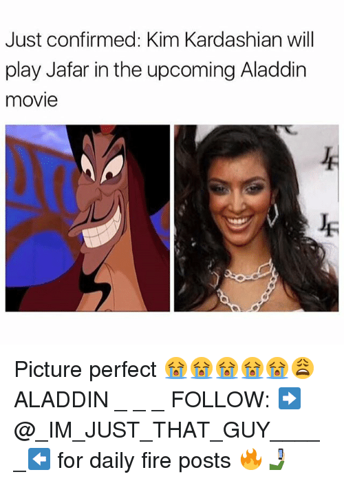 jafar: Just confirmed: Kim Kardashian wil  play Jafar in the upcoming Aladdin  movie Picture perfect 😭😭😭😭😭😩 ALADDIN _ _ _ FOLLOW: ➡@_IM_JUST_THAT_GUY_____⬅ for daily fire posts 🔥🤳🏼