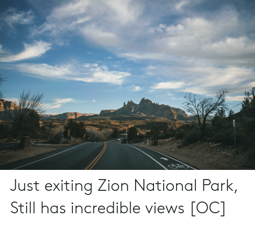 Zion, Zion National Park, and Park: Just exiting Zion National Park, Still has incredible views [OC]