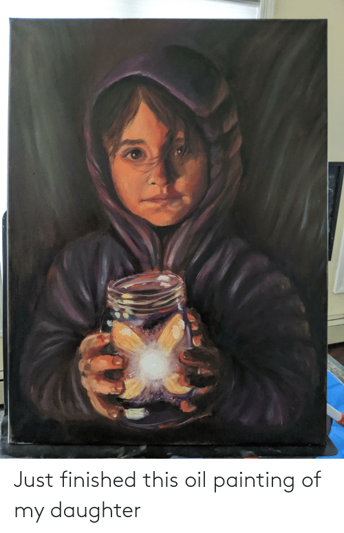 my daughter: Just finished this oil painting of my daughter