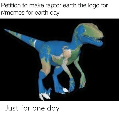 one day: Just for one day