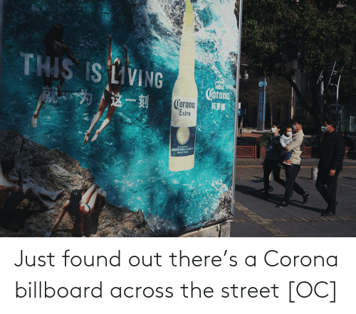 Billboard: Just found out there's a Corona billboard across the street [OC]