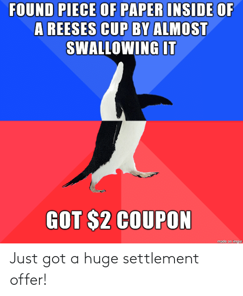 huge: Just got a huge settlement offer!