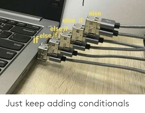 Just Keep: Just keep adding conditionals