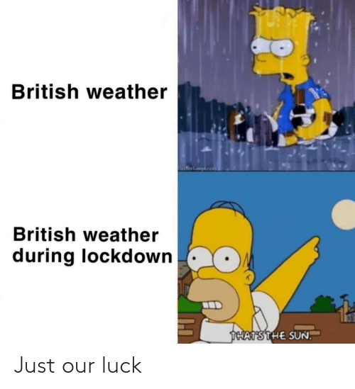Luck: Just our luck