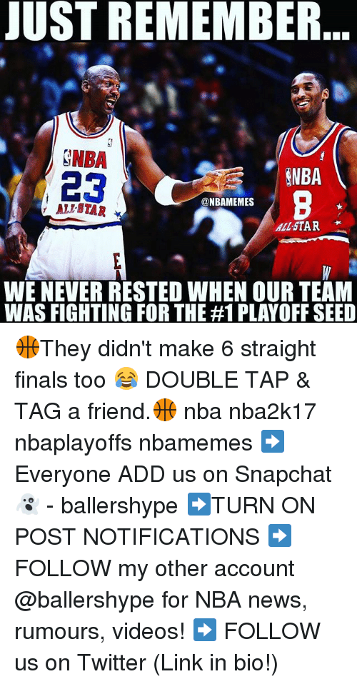 Allstar: JUST REMEMBER  SIMBA  SNBA  23  @NBAMEMES  ALLSTAR  WE NEVER RESTED WHEN OUR TEAM  WAS FIGHTING FOR THE #1 PLAYOFF SEED 🏀They didn't make 6 straight finals too 😂 DOUBLE TAP & TAG a friend.🏀 nba nba2k17 nbaplayoffs nbamemes ➡Everyone ADD us on Snapchat 👻 - ballershype ➡TURN ON POST NOTIFICATIONS ➡ FOLLOW my other account @ballershype for NBA news, rumours, videos! ➡ FOLLOW us on Twitter (Link in bio!)