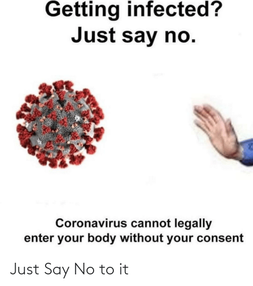 Just Say: Just Say No to it