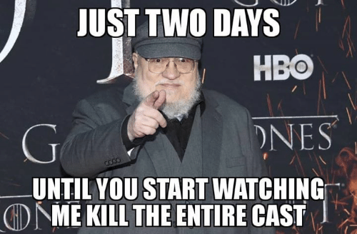 nes: JUST TWO DAYS  HBO  NES  UNTIL YOU START WATCHING  DME KILL THE ENTIRE CAST