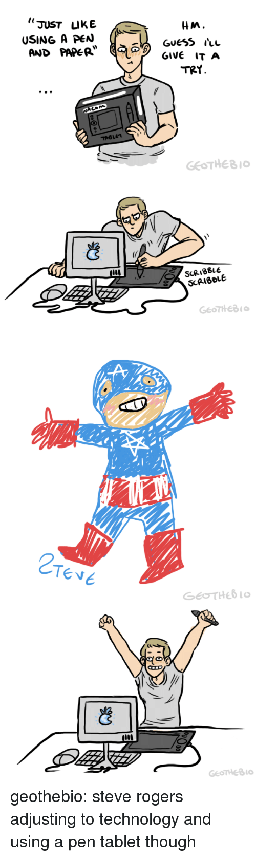 """Tablet, Tumblr, and Blog: """"JUST UKE  USING A PeN ((*  AND PAPER  HM.  TRY  GEOTHEB1   ど  SCRIBBLE  SCRIBBLE   2  Tese   Eolo  GeoTHeB0 geothebio: steve rogers adjusting to technology and using a pen tablet though"""
