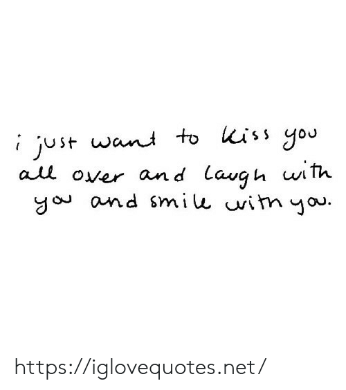 iss: just want to iss you  all over and Laugh with  y and smiu wim you. https://iglovequotes.net/