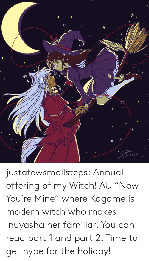 "kagome: justafewsmallsteps: Annual offering of my Witch! AU ""Now You're Mine"" where Kagome is modern witch who makes Inuyasha her familiar. You can read part 1 and part 2. Time to get hype for the holiday!"