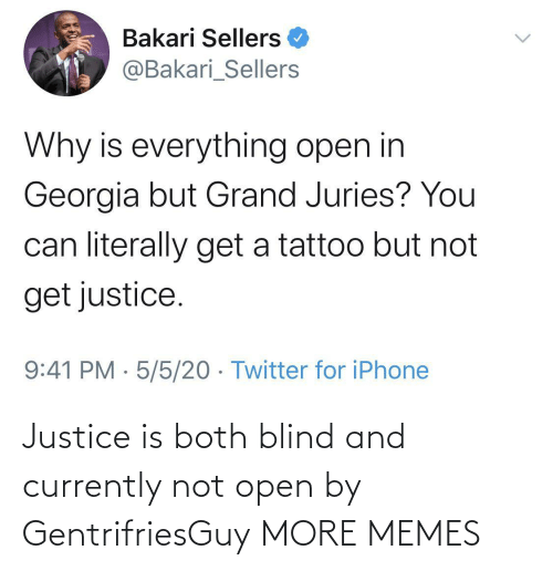 Justice: Justice is both blind and currently not open by GentrifriesGuy MORE MEMES