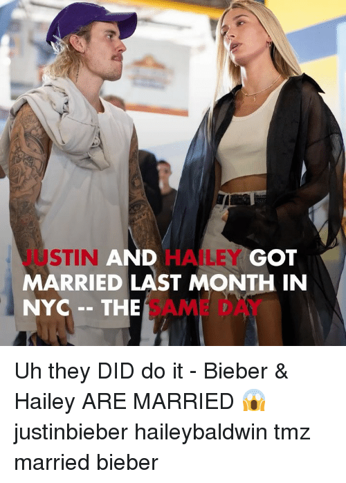 Memes, 🤖, and Got: JUSTIN  MARRIED LAST MONTH IN  NYC - THE AM D  AND  HAILEY  GOT Uh they DID do it - Bieber & Hailey ARE MARRIED 😱 justinbieber haileybaldwin tmz married bieber
