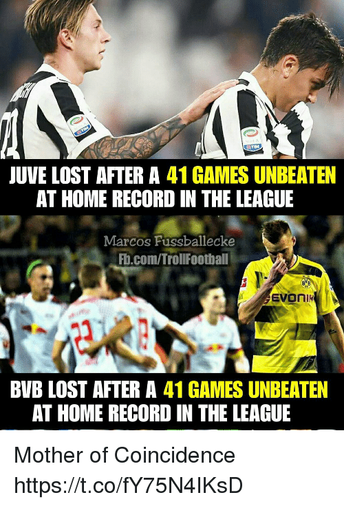 Memes, Lost, and fb.com: JUVE LOST AFTER A 41 GAMES UNBEATEN  AT HOME RECORD IN THE LEAGUE  Marcos Fussballecke  Fb.com/TrollFootball  01  nl  BVB LOST AFTER A 41 GAMES UNBEATEN  AT HOME RECORD IN THE LEAGUE Mother of Coincidence https://t.co/fY75N4IKsD