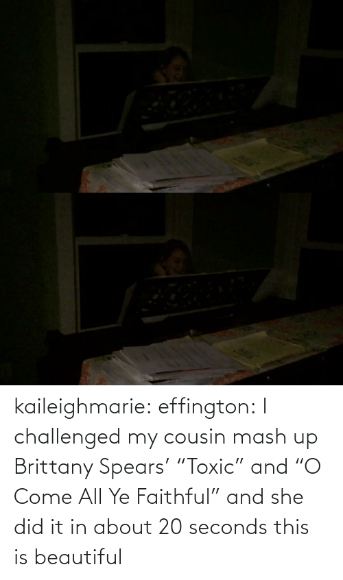 "This Is Beautiful: kaileighmarie:  effington:  I challenged my cousin mash up Brittany Spears' ""Toxic"" and ""O Come All Ye Faithful"" and she did it in about 20 seconds   this is beautiful"