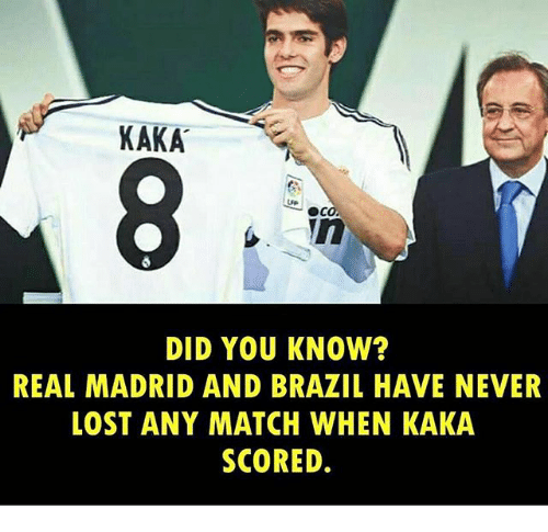 Memes, Real Madrid, and Lost: KAKA  DID YOU KNOW?  REAL MADRID AND BRAZIL HAVE NEVER  LOST ANY MATCH WHEN KAKA  SCORED.