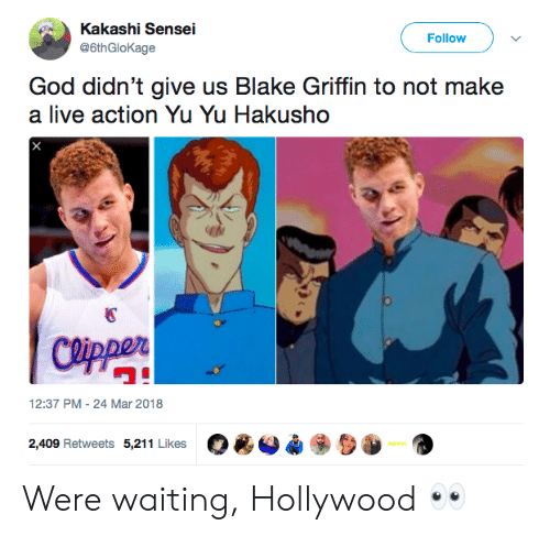 "Blake Griffin: Kakashi Sensei  @6thGloKage  Follow )  God didn't give us Blake Griffin to not make  a live action Yu Yu Hakusho  國  ワ""  12:37 PM-24 Mar 2018  O*O*  2,409 Retweets 5,211 Likes Were waiting, Hollywood 👀"