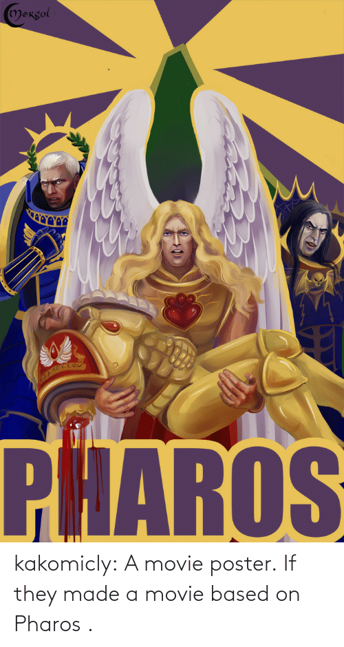 Poster: kakomicly:  A movie poster. If they made a movie based on Pharos .