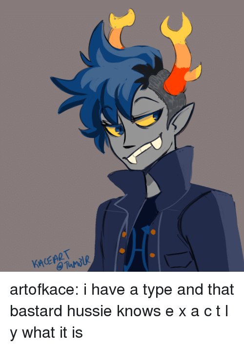 Target, Tumblr, and Blog: KALEART artofkace:  i have a type and that bastard hussie knows e x a c t l y what it is