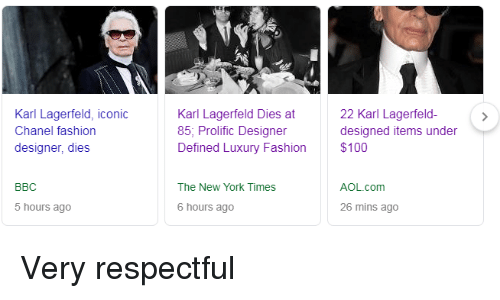 karl lagerfeld: Karl Lagerfeld, iconic  Chanel fashion  designer, dies  Karl Lagerfeld Dies at  85, Prolific Designer  Defined Luxury Fashion  22 Karl Lagerfeld-  designed items under  $100  BBC  The New York Times  AOL.com  5 hours ago  6 hours ago  26 mins ago