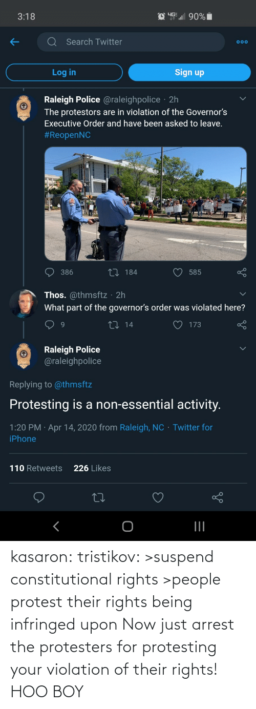Protesting: kasaron:  tristikov:  >suspend constitutional rights >people protest their rights being infringed upon Now just arrest the protesters for protesting your violation of their rights!  HOO BOY