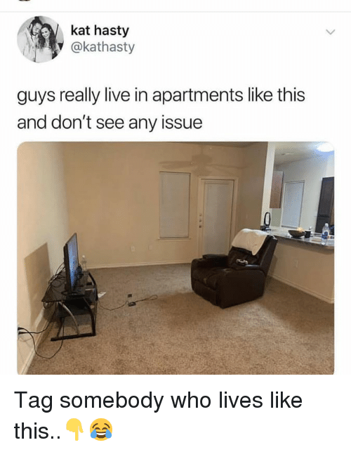 Live, Hood, and Who: kat hasty  y@kathasty  guys really live in apartments like this  and don't see any issue Tag somebody who lives like this..👇😂