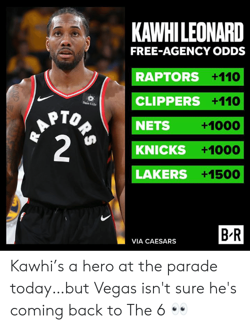 Clippers: KAWHILEONARD  FREE-AGENCY ODDS  RAPTORS +110  CLIPPERS +110  Sun Life  HAPTO  2  NETS  +1000  KNICKS  +1000  LAKERS +1500  B R  VIA CAESARS  ORS Kawhi's a hero at the parade today…but Vegas isn't sure he's coming back to The 6 👀