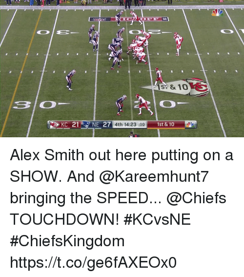 Touchdowners: KC 21NE 27  4th 14:23 :09  1st &10 Alex Smith out here putting on a SHOW. And @Kareemhunt7 bringing the SPEED...  @Chiefs TOUCHDOWN! #KCvsNE #ChiefsKingdom https://t.co/ge6fAXEOx0