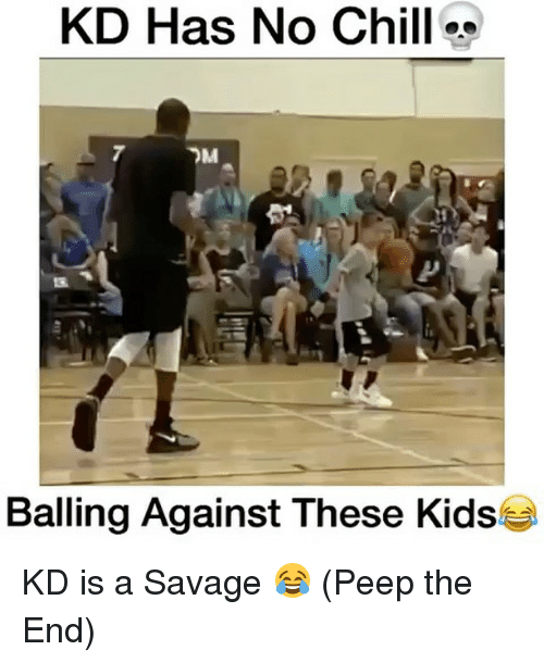 peepe: KD Has No Chill o  Balling Against These Kids KD is a Savage 😂 (Peep the End)