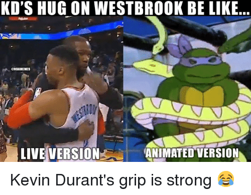 Be Like, Nba, and Live: KD'S HUG ON WESTBROOK BE LIKE  ONBAMEMES  LIVE VERSIONANIMATED VERSION Kevin Durant's grip is strong 😂