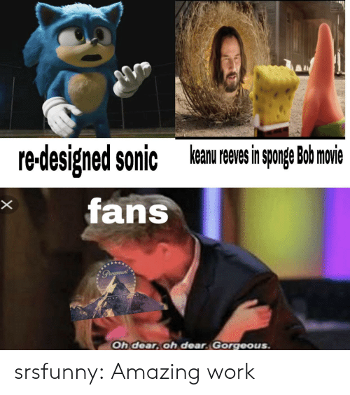 Reeves: keanu reeves in sponge Bob movie  redesigned sonic  fans  X  Parcmount  Oh dear, oh dear Gorgeous. srsfunny:  Amazing work