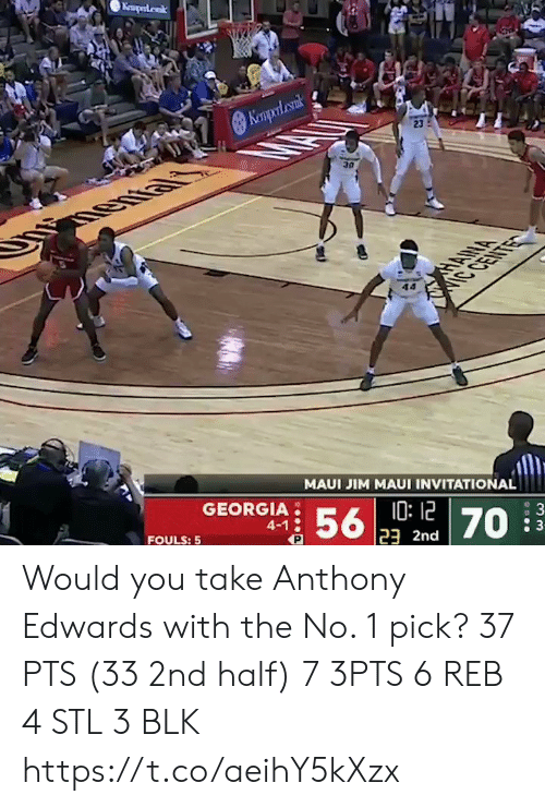 Memes, Georgia, and Maui: Keaperdak  Kempol cank  23  30  HANA  IC CENTE  MAUI JIM MAUI INVITATIONAL  GEORGIA  10:12  23 2nd  56  4-1  : 3  70  FOULS: 5 Would you take Anthony Edwards with the No. 1 pick?   37 PTS (33 2nd half)  7 3PTS 6 REB 4 STL 3 BLK    https://t.co/aeihY5kXzx