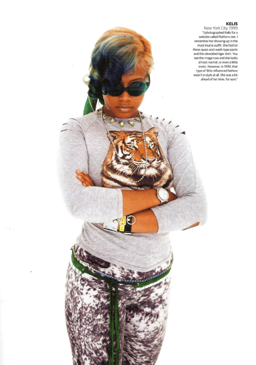 "80s, Fashion, and Ironic: KELIS  New York City, 1999  ""I photographed Kelis for a  website called Platform.net. I  remember her showing up in the  most insane outfit. She had on  these quasi-acid-wash-type pants  and this shredded tiger shirt. You  see the image now and she looks  almost normal, or even a little  ironic. However, in 1999, that  type of '80s-influenced fashion  wasn't in style at all. She was a bit  ahead of her time, for sure."""