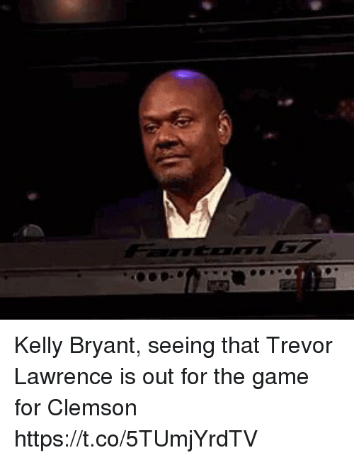 clemson: Kelly Bryant, seeing that Trevor Lawrence is out for the game for Clemson https://t.co/5TUmjYrdTV