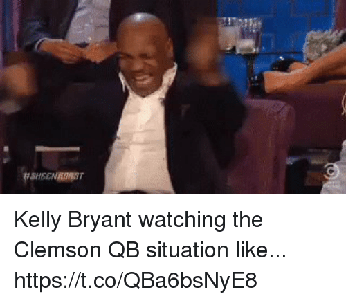 clemson: Kelly Bryant watching the Clemson QB situation like... https://t.co/QBa6bsNyE8